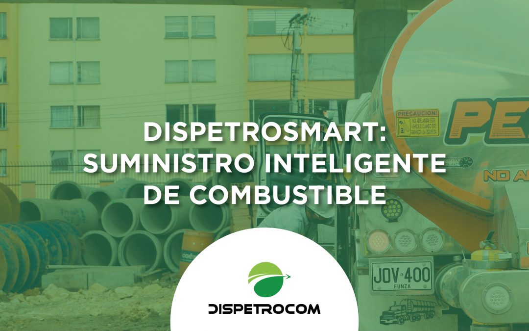 DISPETROSMART – SUMINISTRO INTELIGENTE DE COMBUSTIBLES